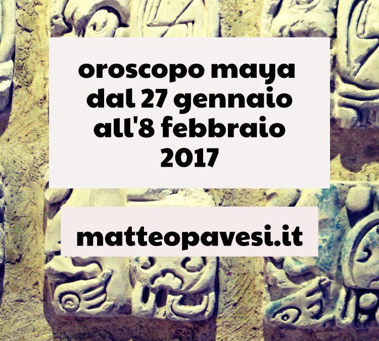 oroscopo maya – dal 27 gennaio all'8 febbraio 2017