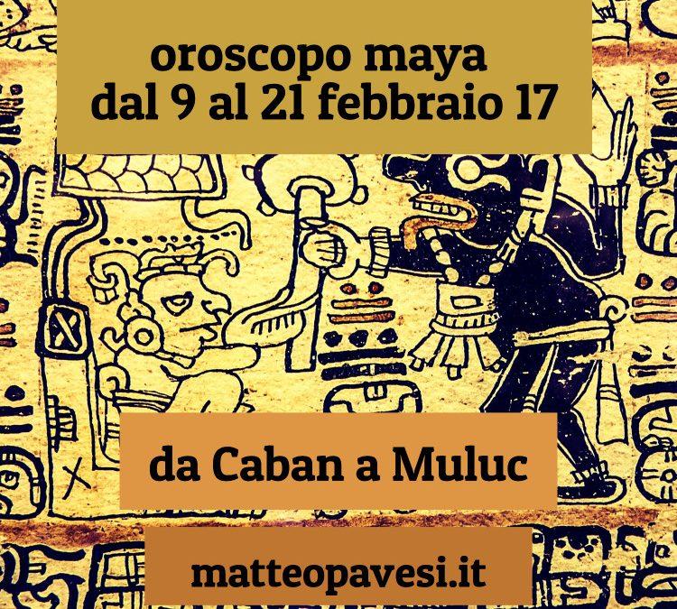 oroscopo maya-  dal 9 al 21 febbraio 2017