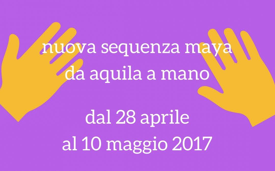 oroscopo maya – da aquila a mano – dal 28 aprile al 10 maggio 2017