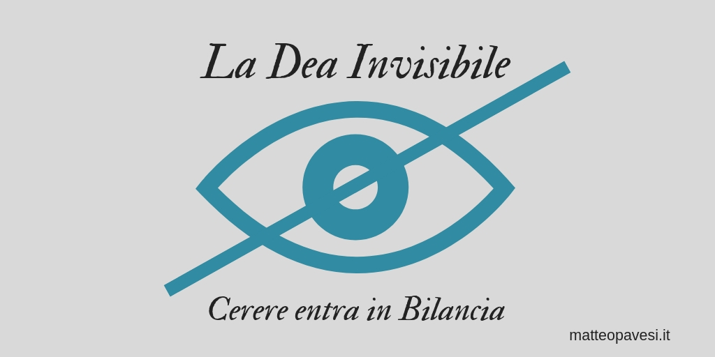 LA DEA INVISIBILE – cerere entra in bilancia